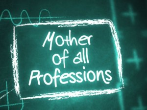 Mother of all Professions